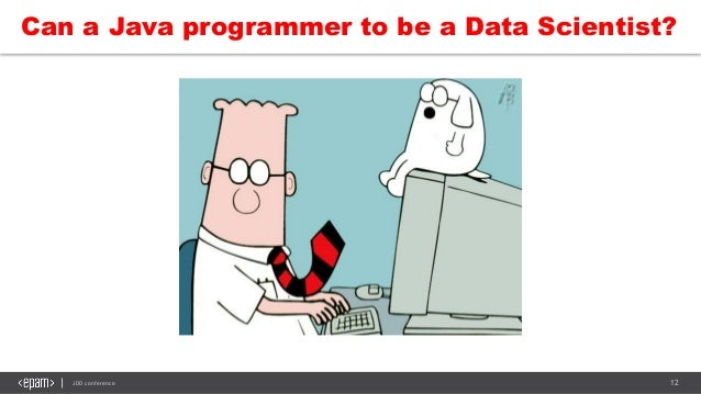 12JDD conference Can a Java programmer to be a Data Scientist?