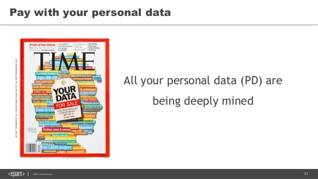 33JDD conference Pay with your personal data All your personal data (PD) are being deeply mined