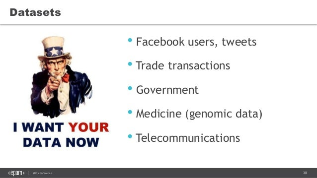 38JDD conference Datasets • Facebook users, tweets • Trade transactions • Government • Medicine (genomic data) • Telecommu...