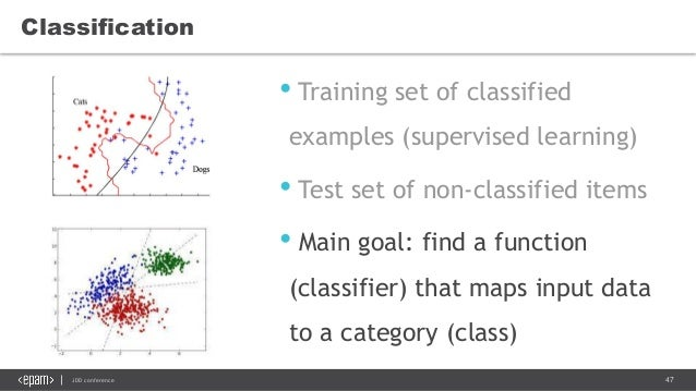 47JDD conference • Training set of classified examples (supervised learning) • Test set of non-classified items • Main goa...