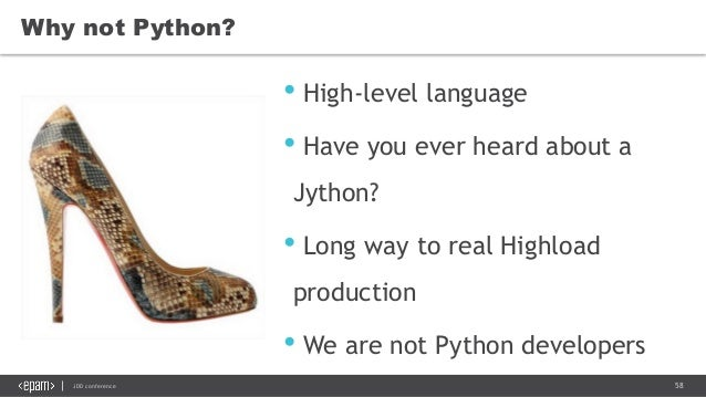 58JDD conference • High-level language • Have you ever heard about a Jython? • Long way to real Highload production • We a...