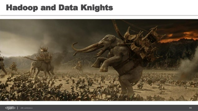 66JDD conference Hadoop and Data Knights
