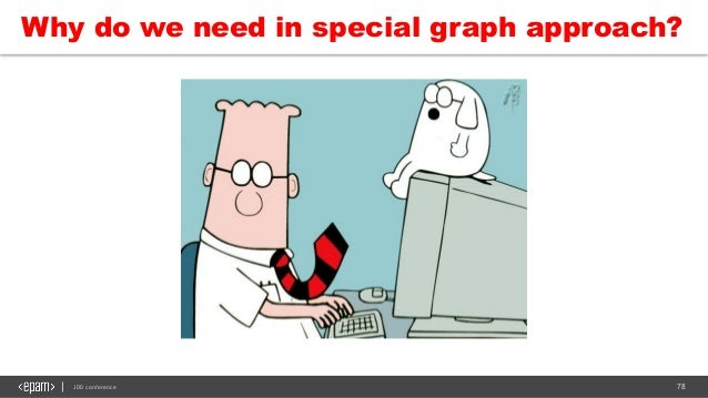 78JDD conference Why do we need in special graph approach?