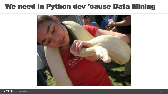 8JDD conference We need in Python dev 'cause Data Mining