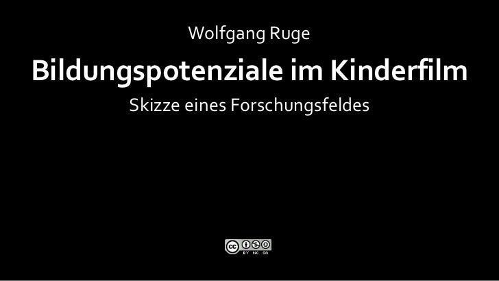 Wolfgang RugeBildungspotenziale im Kinderfilm       Skizze eines Forschungsfeldes                                       15...