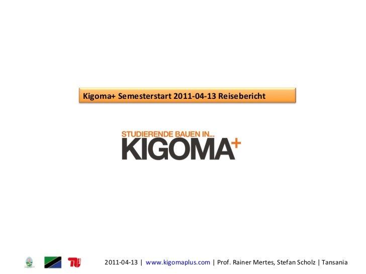 Kigoma+ Semesterstart 2011-04-13   Reisebericht