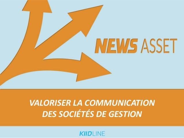 VALORISER LA COMMUNICATION DES SOCIÉTÉS DE GESTION