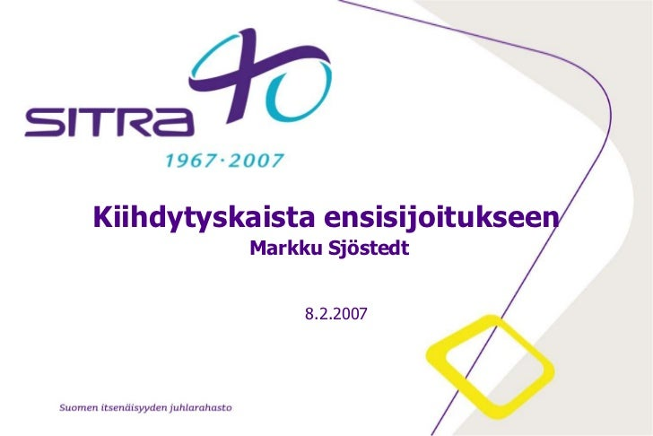 Kiihdytyskaista ensisijoitukseen Markku Sjöstedt<br />8.2.2007<br />