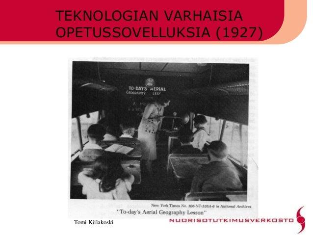 Tomi Kiilakoski TEKNOLOGIAN VARHAISIA OPETUSSOVELLUKSIA (1927)