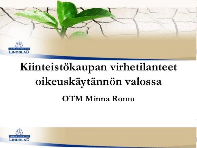 Kiinteistökaupan virhetilanteet oikeuskäytännön valossa OTM Minna Romu