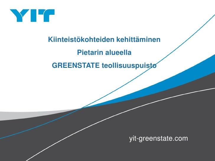 Kiinteistökohteiden kehittäminen        Pietarin alueella GREENSTATE teollisuuspuisto                        yit-greenstat...