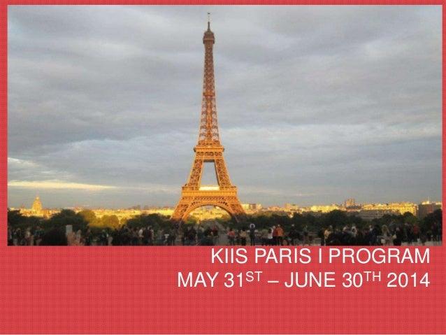 KIIS PARIS I PROGRAM MAY 31ST – JUNE 30TH 2014