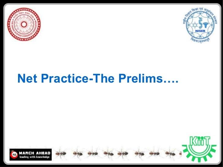Net Practice-The Prelims….