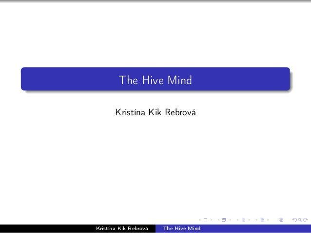 The Hive Mind Kristína Kik Rebrová Kristína Kik Rebrová The Hive Mind