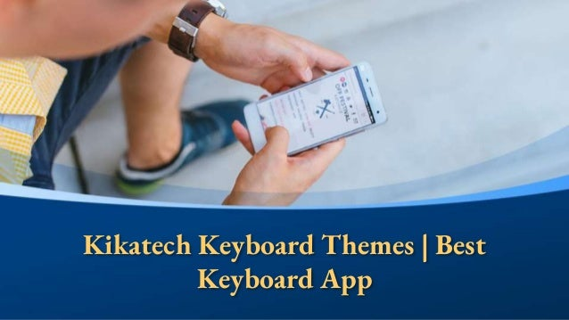 Kikatech Keyboard Themes | Best Keyboard App