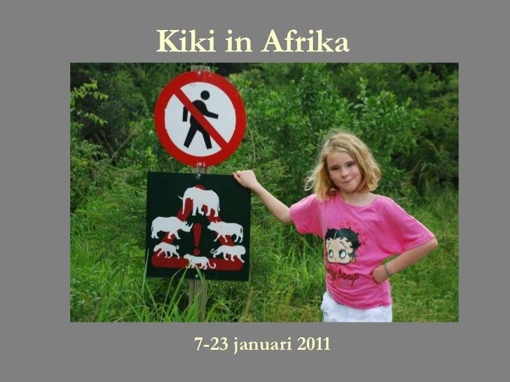 Kiki in Afrika 7-23 januari 2011