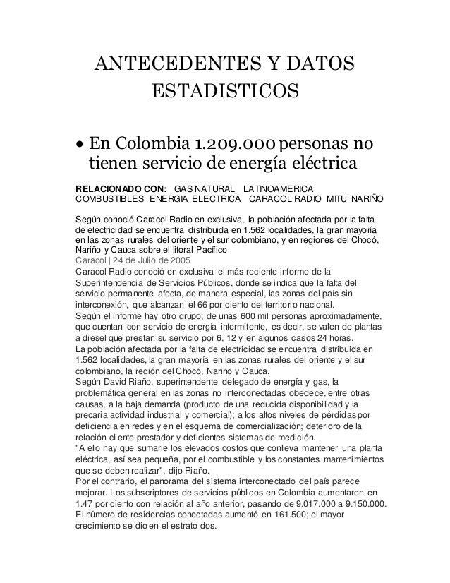 ANTECEDENTES Y DATOS ESTADISTICOS  En Colombia 1.209.000 personas no tienen servicio de energía eléctrica RELACIONADO CON...