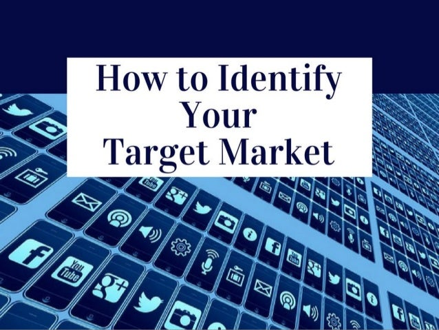 How to Identify Your Target Market