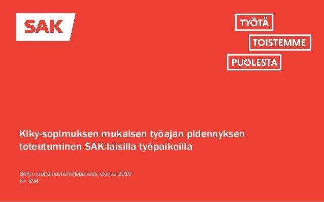 Kiky-sopimuksen mukaisen työajan pidennyksen toteutuminen SAK:laisilla työpaikoilla SAK:n luottamushenkilöpaneeli, elokuu ...