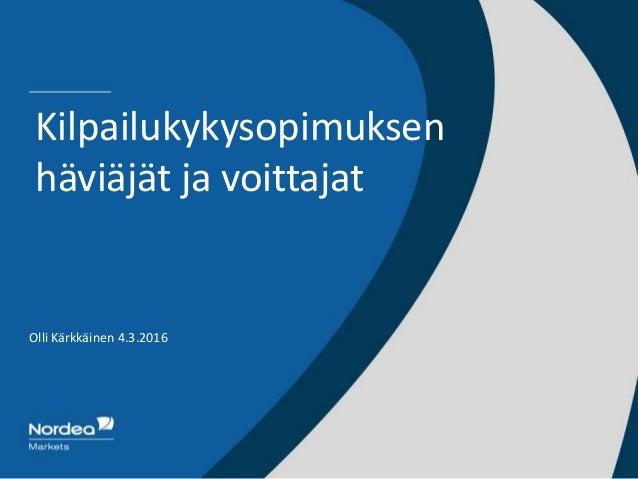 Olli Kärkkäinen 4.3.2016 Kilpailukykysopimuksen häviäjät ja voittajat