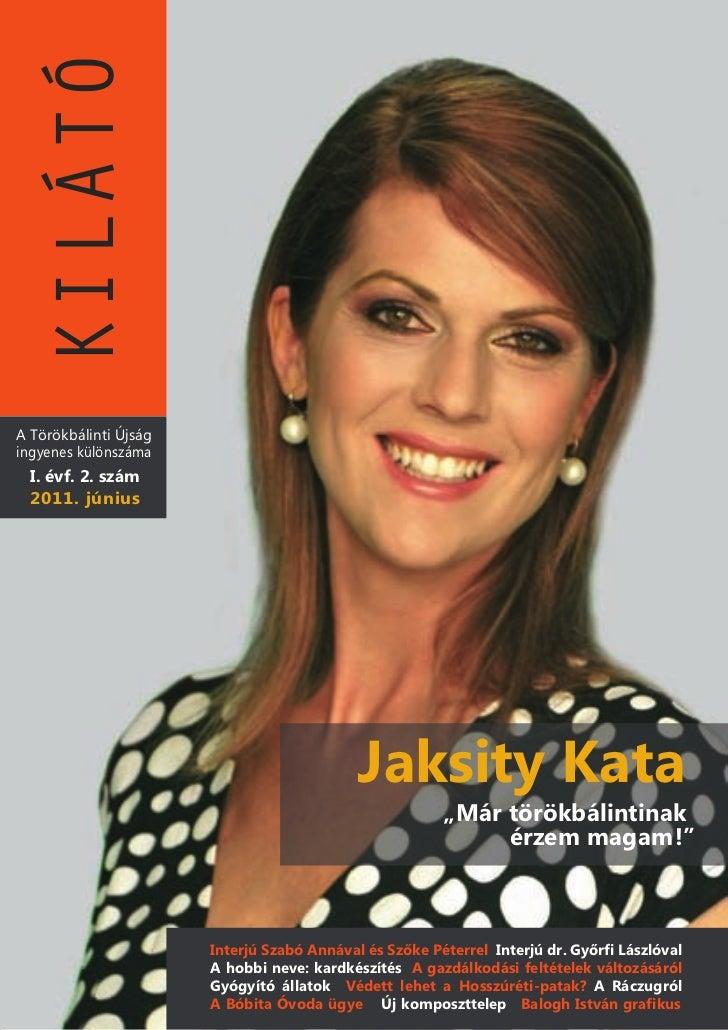 KILÁTÓA Törökbálinti Újságingyenes különszáma  I. évf. 2. szám  2011. június                                            Ja...