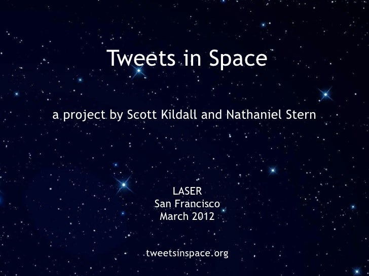 Tweets in Spacea project by Scott Kildall and Nathaniel Stern                    LASER                 San Francisco      ...