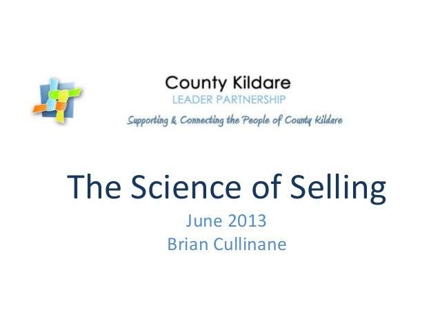 The Science of SellingJune 2013Brian Cullinane