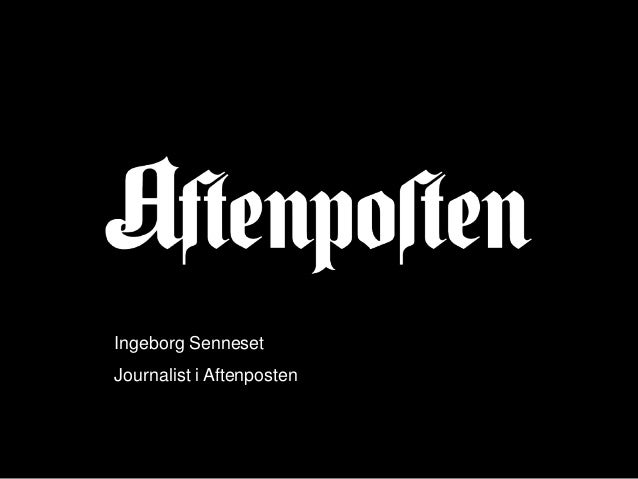Ingeborg Senneset Journalist i Aftenposten