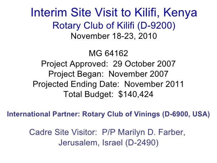 Interim Site Visit to Kilifi, Kenya Rotary Club of Kilifi (D-9200) November 18-23, 2010 <ul><li>MG 64162 </li></ul><ul><li...