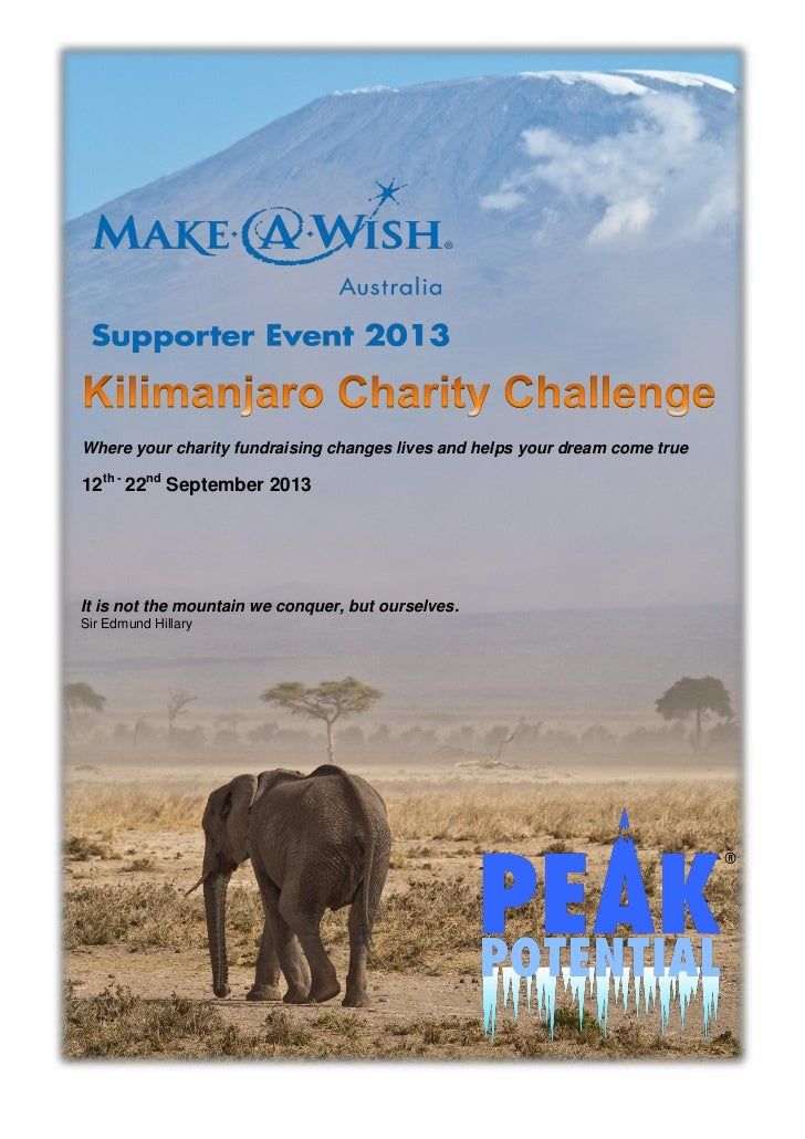 Where your charity fundraising changes lives and helps your dream come true12th - 22nd September 2013It is not the mountai...