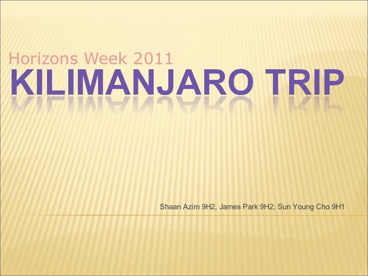 Horizons Week 2011  Shaan Azim 9H2, James Park 9H2, Sun Young Cho 9H1