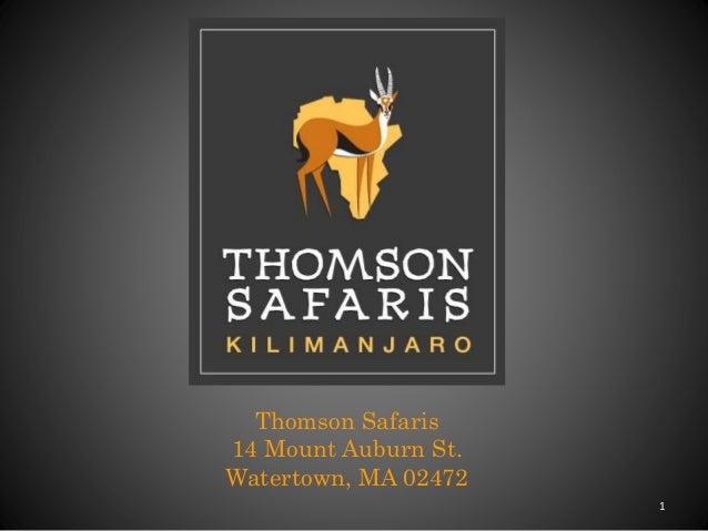 1  Thomson Safaris  14 Mount Auburn St.  Watertown, MA 02472