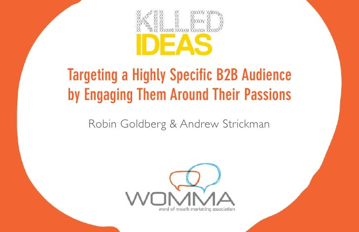 Targeting a Highly Specific B2B Audience by Engaging Them Around Their Passions    Robin Goldberg & Andrew Strickman
