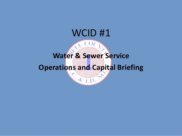WCID #1 Water & Sewer Service Operations and Capital Briefing