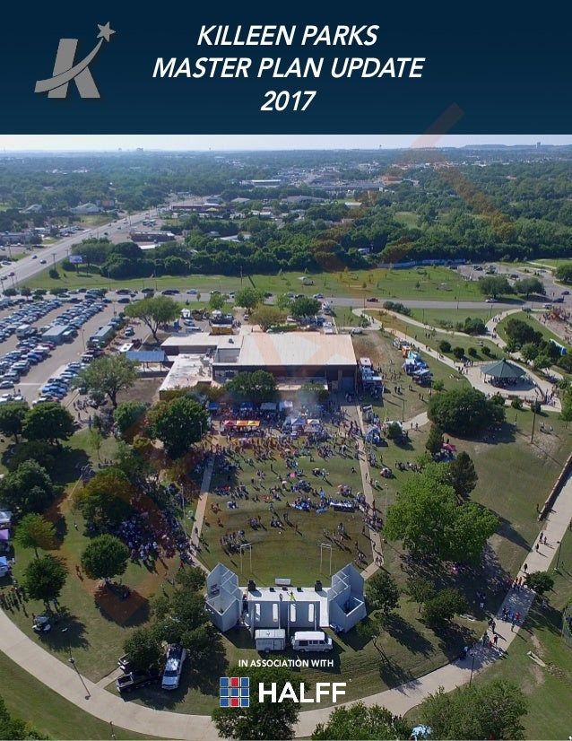 KILLEEN PARKS MASTER PLAN UPDATE 2017 IN ASSOCIATION WITH D R AFT