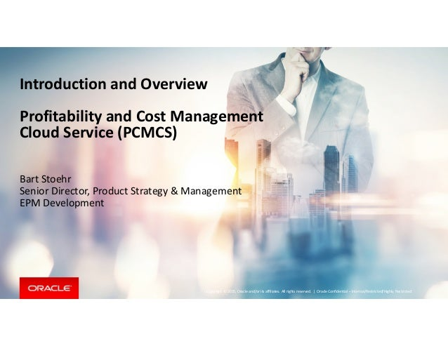Copyright © 2015, Oracle and/or its affiliates. All rights reserved. | Introduction and Overview Profitability and Cost Ma...