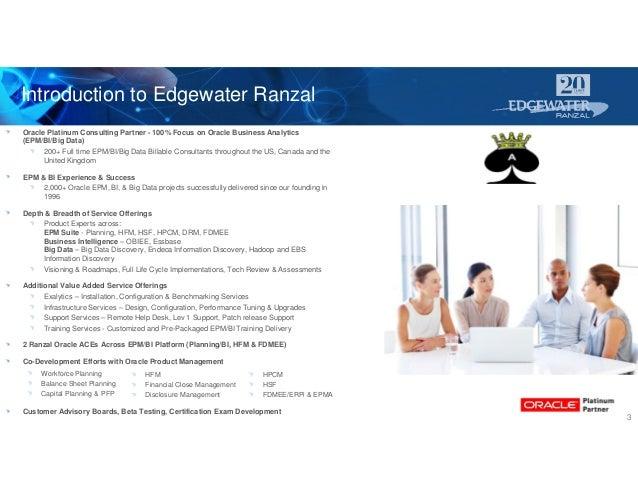 Introduction to Edgewater Ranzal 3 Oracle Platinum Consulting Partner - 100% Focus on Oracle Business Analytics (EPM/BI/Bi...