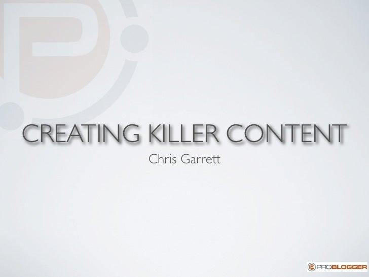 CREATING KILLER CONTENT         Chris Garrett