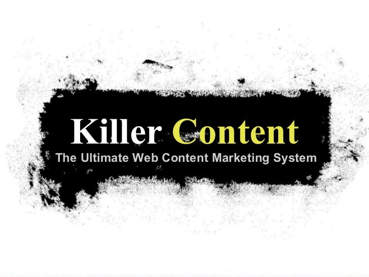 The Ultimate Web Content Marketing System Killer  Content