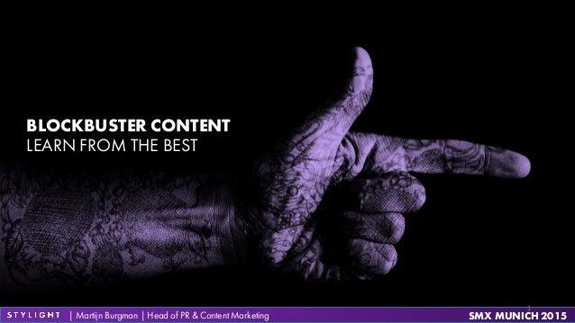 BLOCKBUSTER CONTENTBLOCKBUSTER CONTENT LEARN FROM THE BEST | Martijn Burgman | Head of PR & Content Marketing SMX MUNICH 2...