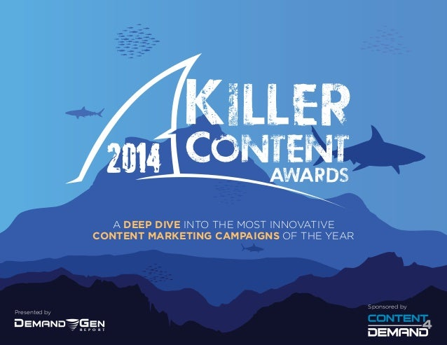 Presented by Sponsored by R E P O R T A DEEP DIVE INTO THE MOST INNOVATIVE CONTENT MARKETING CAMPAIGNS OF THE YEAR