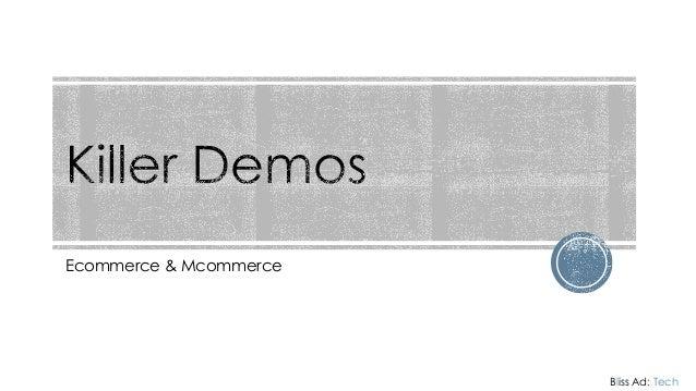 Ecommerce & Mcommerce  Bliss Ad: Tech
