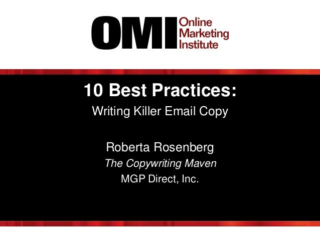 10 Best Practices: Writing Killer Email Copy Roberta Rosenberg The Copywriting Maven MGP Direct, Inc.