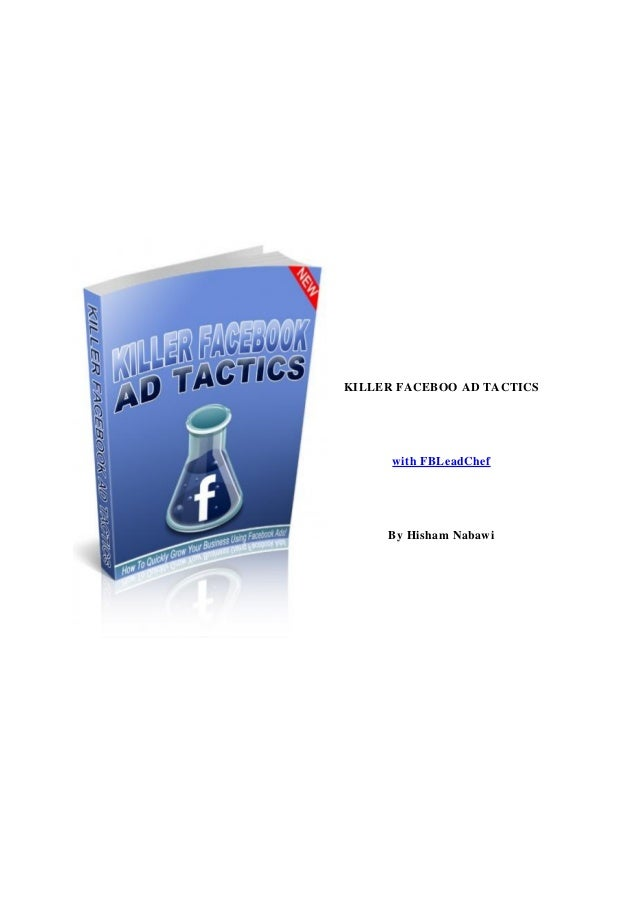 KILLER FACEBOO AD TACTICS with FBLeadChef By Hisham Nabawi