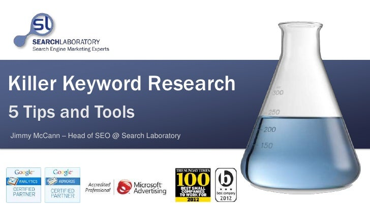 Killer Keyword Research5 Tips and ToolsJimmy McCann – Head of SEO @ Search Laboratory