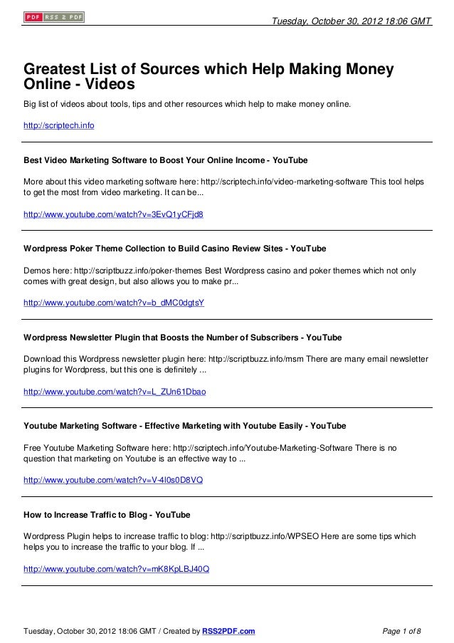 Tuesday, October 30, 2012 18:06 GMTGreatest List of Sources which Help Making MoneyOnline - VideosBig list of videos about...