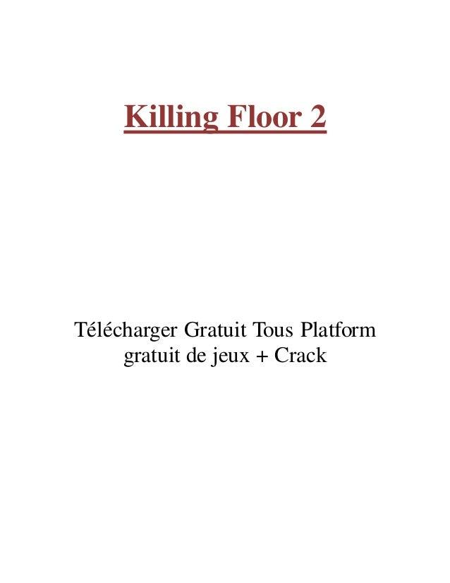 Killing Floor 2 Télécharger Gratuit Tous Platform gratuit de jeux + Crack