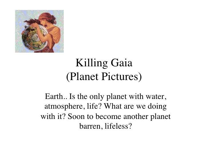 Killing Gaia