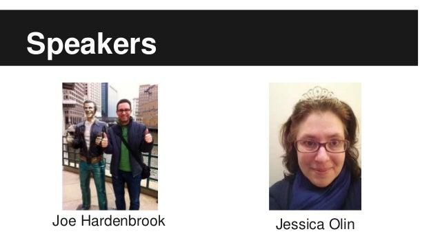 Speakers Joe Hardenbrook Jessica Olin