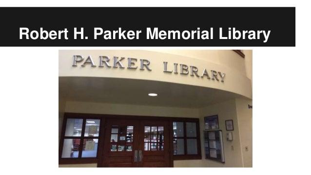 Robert H. Parker Memorial Library